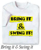 Bring It & Swing It! t-shirt